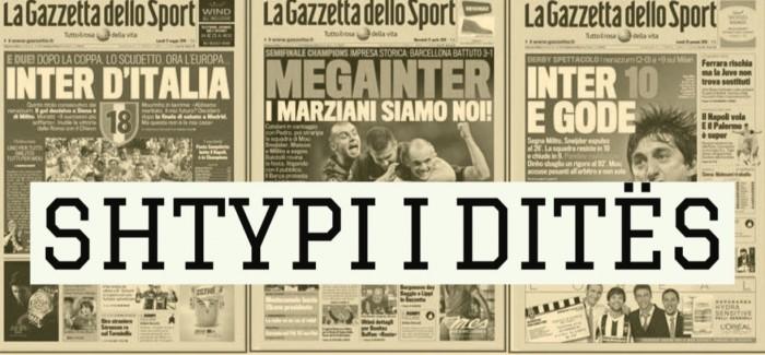 """SHTYPI I DITES –  """"Ulerima Inter ne Meazza. Nje kthim i mrekullueshem rezultati…"""" (19 Shtator 2018)"""